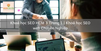 Khoá học SEO HCM 3 Trong 1 | Khoá học SEO web Chuyên Nghiệp