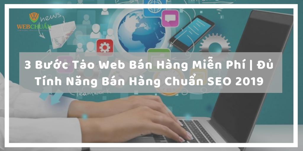 3 Bước Tạo Web Bán Hàng Miễn Phí |Đủ Tính Năng Bán Hàng Chuẩn SEO 2019