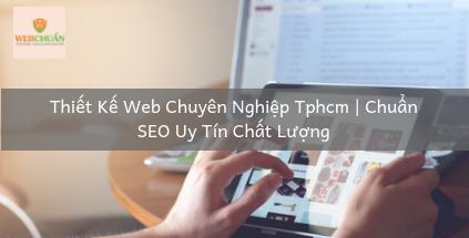 Thiết Kế Web Chuyên Nghiệp Tphcm | Chuẩn SEO Uy Tín Chất Lượng