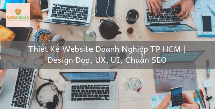 Thiết Kế Website Doanh Nghiệp TP HCM | Design Đẹp, UX, UI, Chuẩn SEO