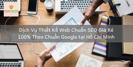 Dịch Vụ Thiết Kế Web Chuẩn SEO Giá Rẻ 100% Theo Chuẩn Google tại Hồ Chí Minh