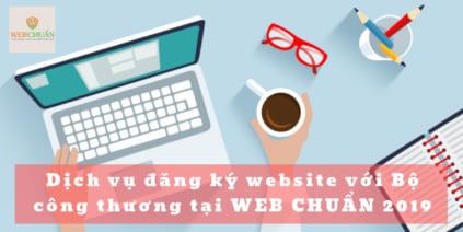 Dịch Vụ Đăng Ký Website Với Bộ Công Thương Tại WEB CHUẨN 2019