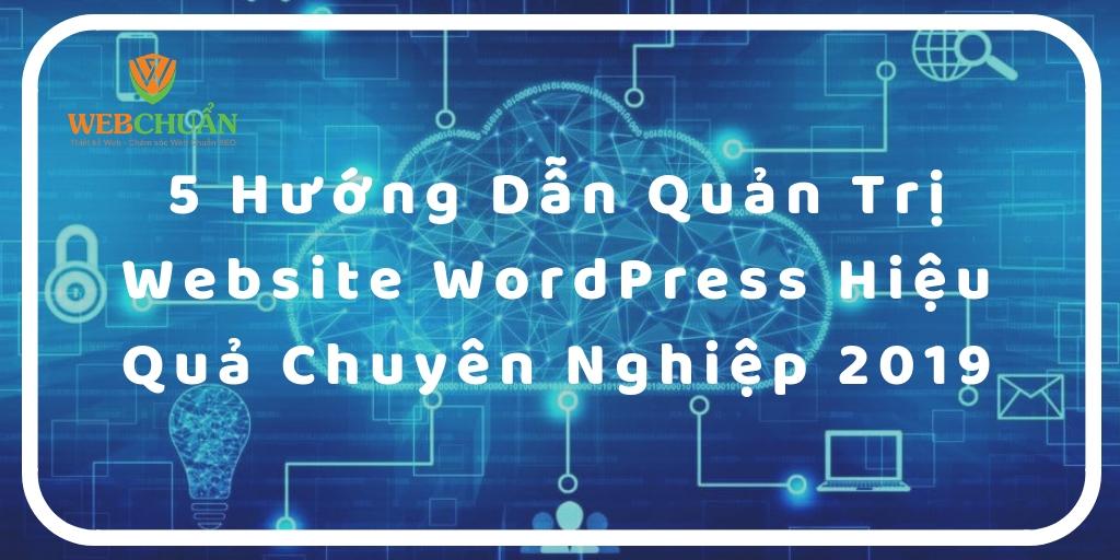 5 Hướng Dẫn Quản Trị Website WordPress Hiệu Quả Chuyên Nghiệp 2019