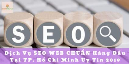 Dịch Vụ SEO WEB CHUẨN Hàng Đầu Tại TP. Hồ Chí Minh Uy Tín 2019