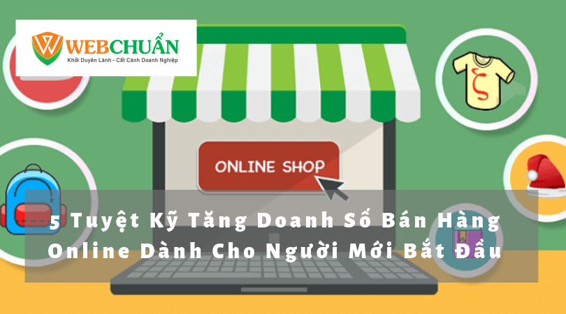 5 Tuyet Ky Tang Doanh So Ban Hang Online Danh Cho Nguoi Moi Bat Dau
