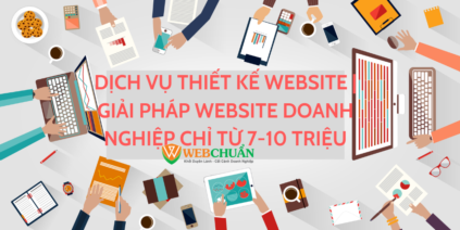 Dịch Vụ Thiết Kế Website | Giải Pháp Website Doanh Nghiệp Chỉ Từ 7 – 10 TRIỆU