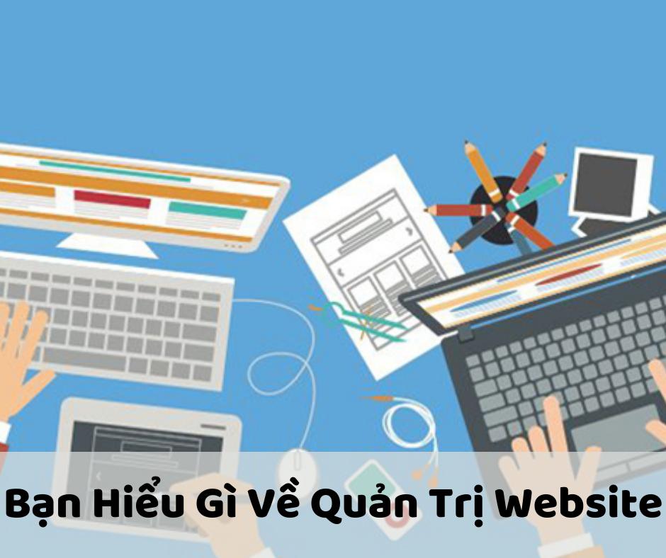 Quản Trị Website Là Gì? Những Điều Cần Biết Về Quản Trị Website