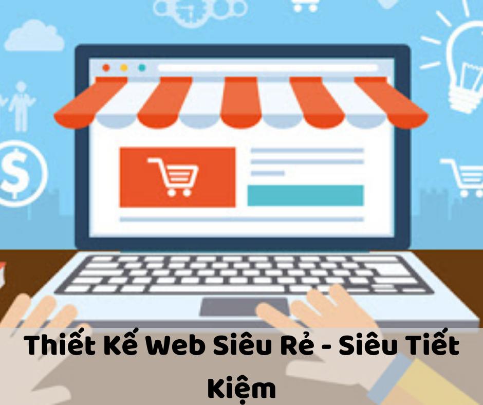 Thiết Kế Web Siêu Rẻ – Chuẩn SEO – Chuyên Nghiệp