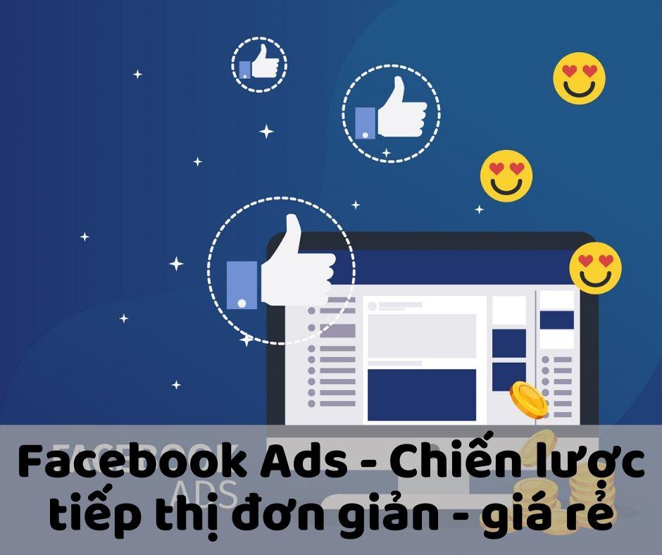 Dịch Vụ Facebook Ads – Chiến Lược Tiếp Thị Đơn Giản, Hiệu Quả Cao