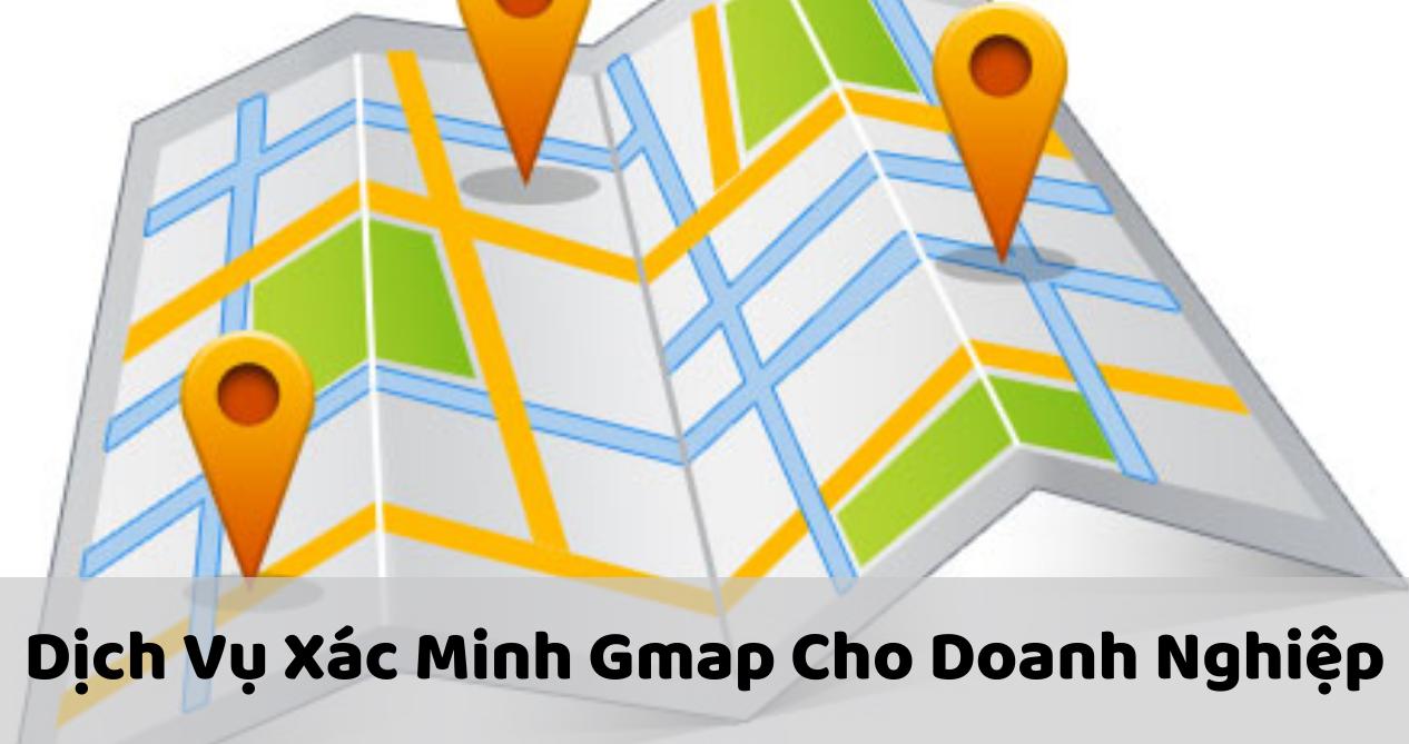 Dịch Vụ Xác Minh Gmap Cho Doanh Nghiệp Tại Web Chuẩn